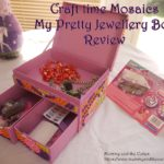 Craft time Mosaics My Pretty Jewellery Box – Review