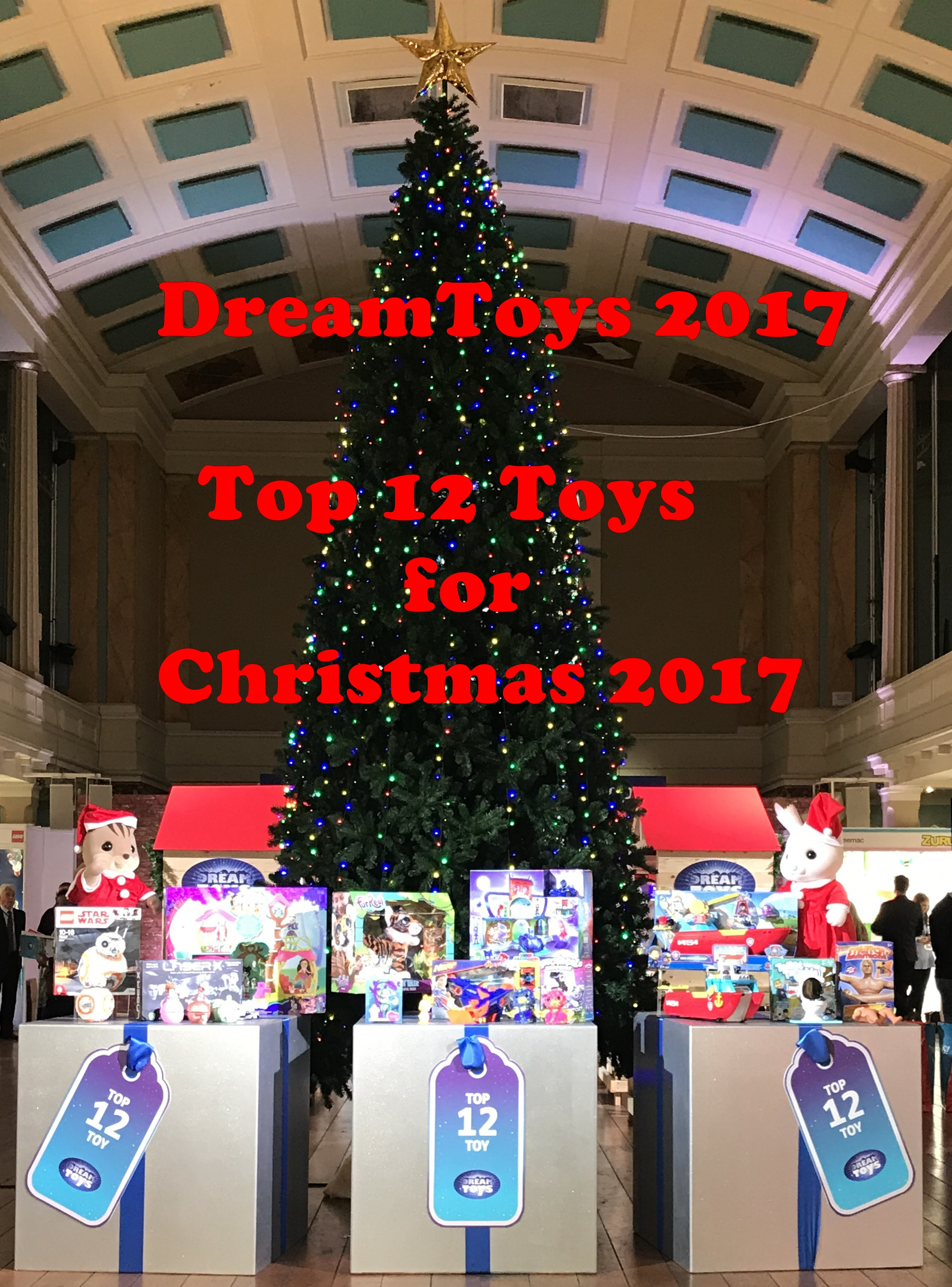 Toys for Christmas – The toys that hit the Top 12 list at DreamToys 2017