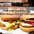 Meal ready in minutes – Rustlers Burger Hacking Challenge